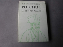 Waley Arthur: The life and times of Po Chü-I (772-846 AD)