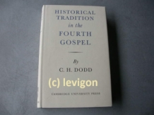 Dodd, CH Historical tradition in the fourth gospel