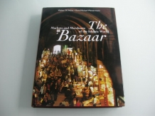 The Bazaar Markets and Merchants of the Islamic World